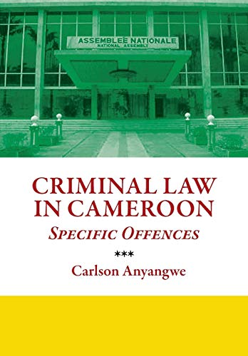 Criminal Law in Cameroon. Specific Offences: Carlson Anyangwe