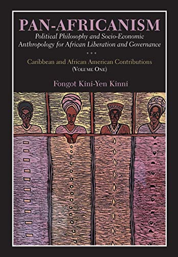 9789956762767: Pan-Africanism: Political Philosophy and Socio-Economic Anthropology for African Liberation and Governance Vol. 1