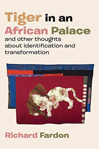 9789956791705: Tiger in an African Palace, and Other Thoughts about Identification and Transformation