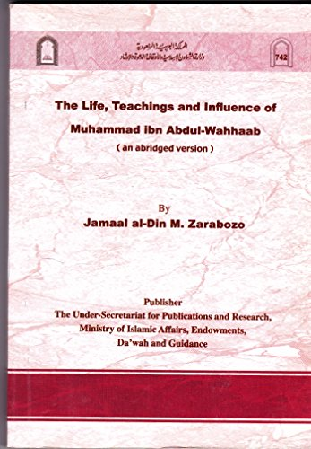 9789960295008: The Life, Teachings And Influence Of Muhammad Ibn Abdul Wahhaab