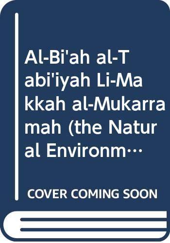 al-Biah al-tabiiyah li-Makkah al-Mukarramah: Dirasah fi al-jughrafiyah: Ruqayyah Husayn Sad