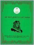 9789960348360: The Holy Quran & The Sword: Selected Addresses, Speeches, Memoranda, and Interviews by: HM The Late King Abdul Aziz Al-Saud, Founder of the Kingdom of Saudi Arabia