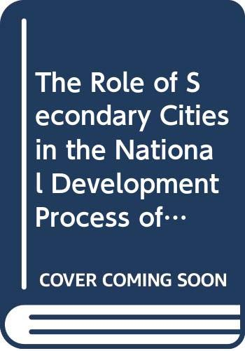 The Role of Secondary Cities in the: Alkhedheiri, Abdulaziz A.