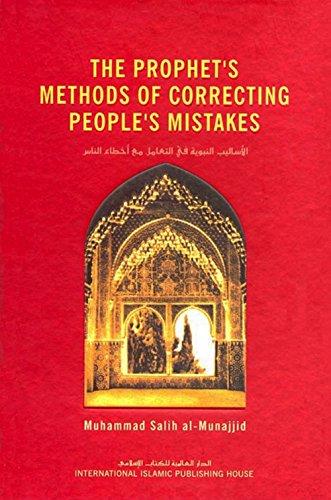 The Prophet?s Methods of Correcting People?s Mistakes: Muhammad Salih al-Munajjid