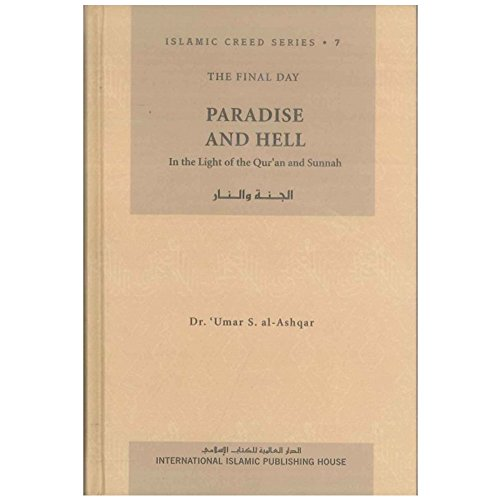 Paradise and Hell (Islamic Creed Series, 7): Dr Umar S.