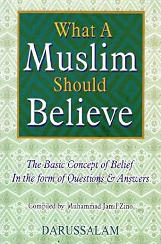 9789960740898: What A Muslim Believes