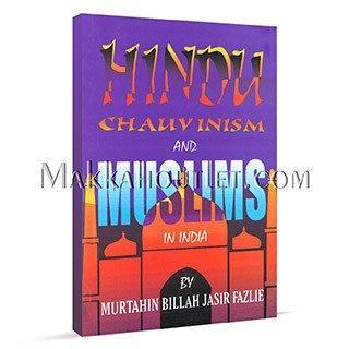 9789960792323: Hindu chauvinism and Muslims in India =: Muslimaw al-Hind fi mawajihat al-taassub al-Hinduki