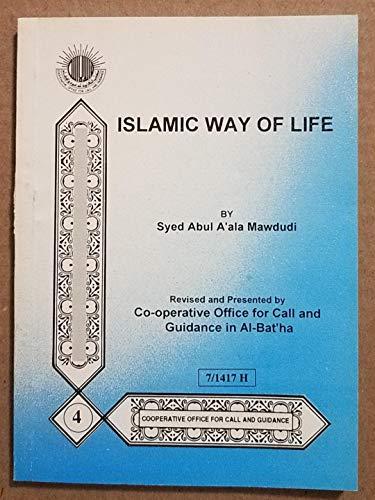 Islamic Way of Life: Mawdudi, Syed Abul