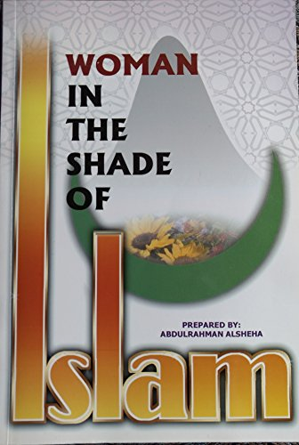 Woman in the Shade of Islam: Al-Sheha, Abdul