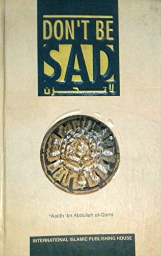 9789960850368: Don't be sad. In the Name of Allah - The Name All-Compassionate , All-Merciful. Translated by Faisal ibn Muhammed Shafeeq.