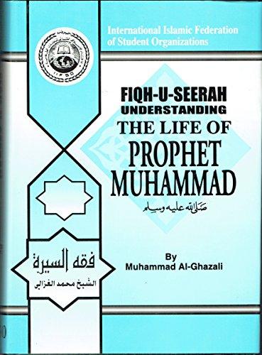 Fiqh-us-seerah: Understanding the life of prophet Muhammad: Ghazali, Muhammad