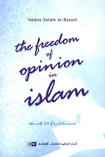 9789960850863: The Freedom of Opinion in Islam