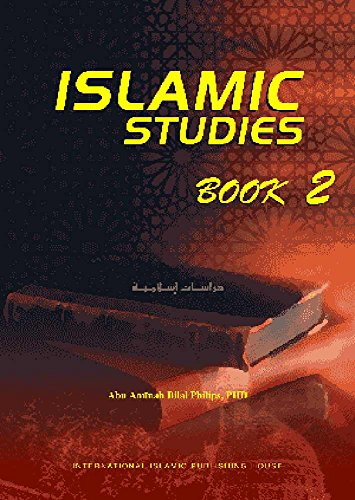 Islamic Studies Book 2. Advanced Level.: Philips, Dr. Abu