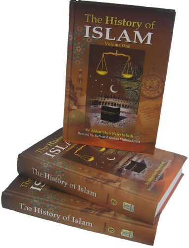 The History of Islam (Volumes 1, 2,: Akbar Shah Najeebabadi