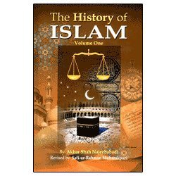 The History of Islam: Volume 1: Akbar Shah Khan