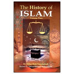 The History of Islam: Volume 2: Akbar Shah Najeebabadi