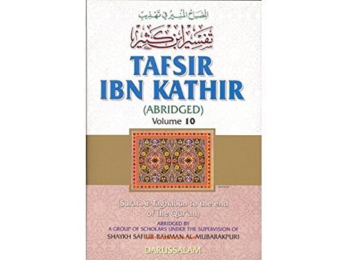 Tafsir Ibn Kathir, Vol. 10: Surat At-Taghabun to the End of the Qur'an
