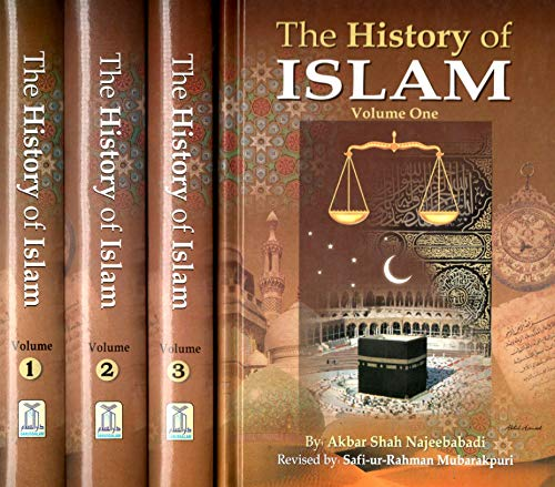 The History of Islam: Volume 3: Najeebabadi, Akbar Shah