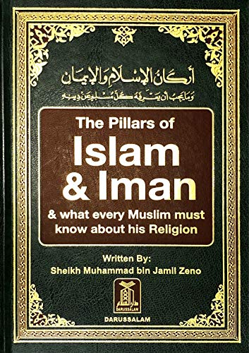 The Pillars of Islam and Iman: and What Every Muslim Must Know About His Religion: Zeno, Muhammad ...
