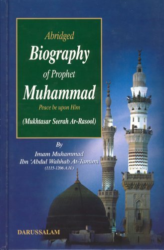 Abridged Biography of Prophet Muhammad: Imam Muhammad Ibn