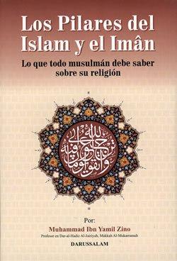 9789960897813: Los Pilares del Islam y el Imân - The Pillars of Islam and Iman (Spanish)
