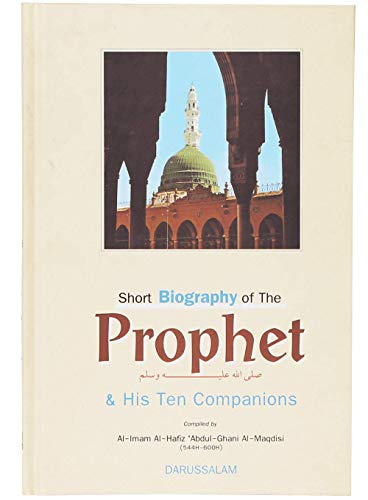 9789960899121: Short Biography of the Prophet and His Ten Companions