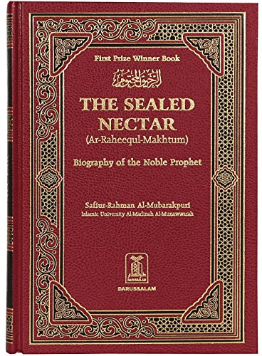 The Sealed Nectar: Biography of the Noble Prophet: Safi-ur-Rahman al-Mubarkpuri