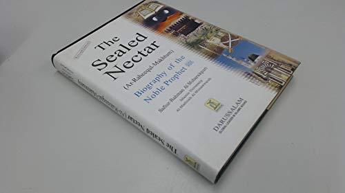 The Sealed Nectar: Biography of the Noble: Safi-ur-Rahman al-Mubarkpuri