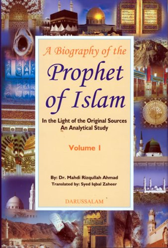 Biography of the Prophet of Islam (2 Vols.): Mahdi Rizqullah Ahmad