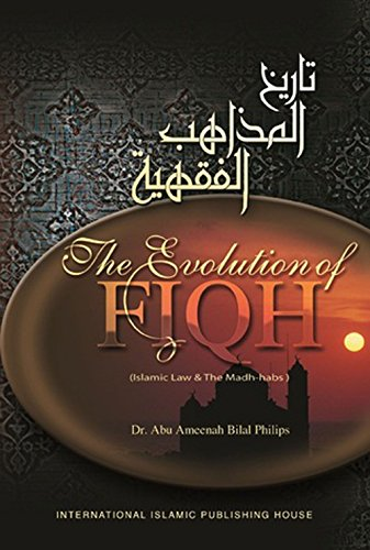 9789960981307: Evolution of FIQH: Islamic and the Madh-habs