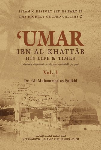 Umar Idbn Al-Khattab His Life and Times, 2 Volumes, Islamic History Series Part II the Rightly ...