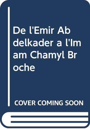9789961611166: De l'emir Abdelkader a l'imam Chamyl: Le heros des Tchetchenes et du Caucase (French Edition)