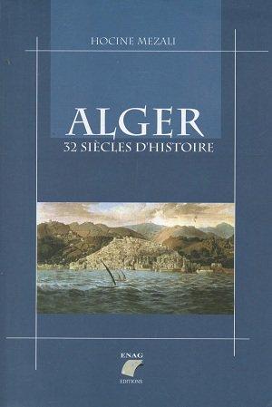 9789961620762: Alger 32 siècles d'histoire