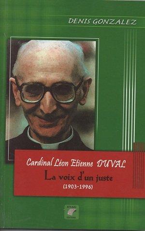 9789961626948: Cardinal L�on Etienne Duval : la voix d'un juste