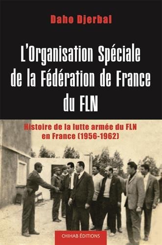 9789961638798: L'Organisation Speciale de la Federation de France du Fln. la Lutte Armée en France (1956-1962)