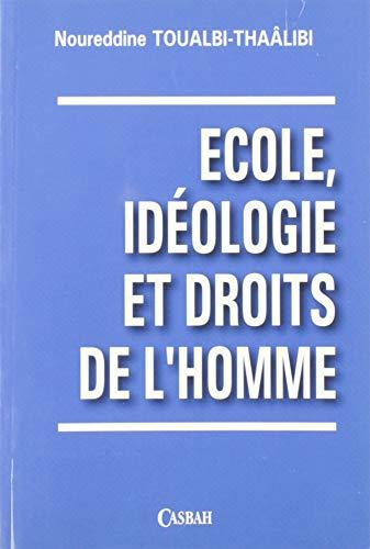 Ecole ideologie et droits d'homme: Toualbi-Thaalibi Noureddine