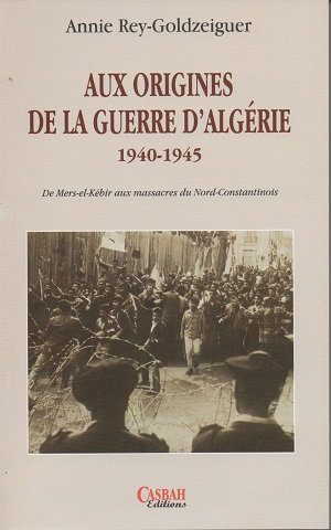 9789961643877: Aux origines de la guerre d'Algérie 1940-1945
