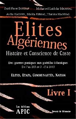 Elites Algeriennes: Histoire et Conscience De Caste,: Said-Nacer Boudiaf; Mohamed