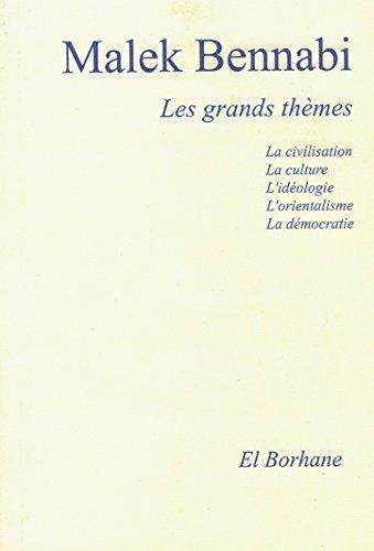 9789961807026: Malek Bennabi , Les grands thèmes: La civilisation; la culture; L'idéologie; L'orientalisme; La démocratie