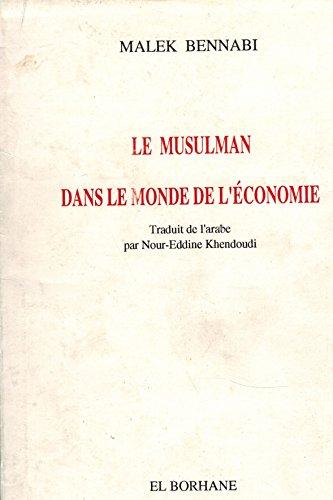 9789961807118: Le musulman dans le monde de l'économie