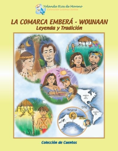 9789962002925: La Comarca Embera-Wounaan/ The Embera-Wounaan Region: Leyenda Y Tradicion/ Legend and Tradition
