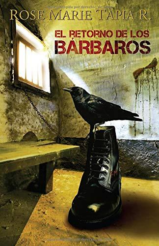 El Retorno de Los Barbaros: Tapia R., Rose