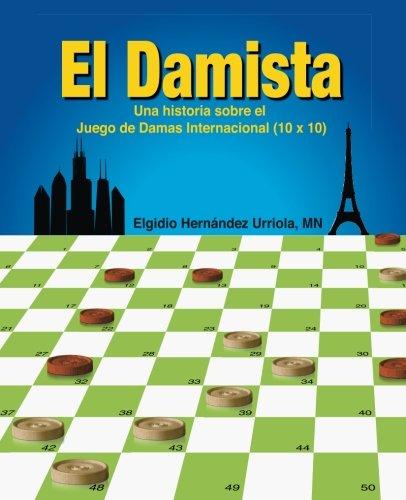 9789962052593: El Damista: Una historia sobre el Juego de Damas Internacional (10 x 10) (Spanish Edition)