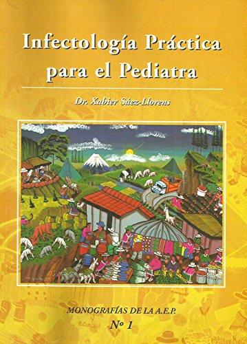 Infectología Práctica para el pediatra: Sáez-Llorens, Xabier