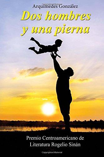 9789962553472: Dos hombres y una pierna (Spanish Edition)