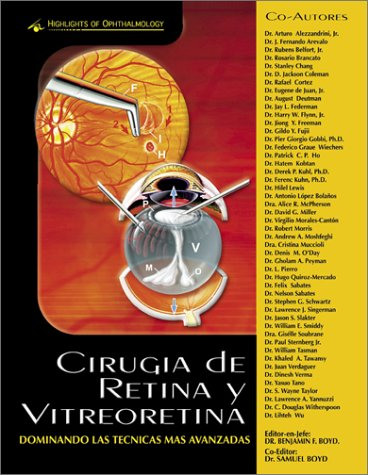 Cirugía de Retina y VitreoRetina: Dominando las: Dr. Benjamin F.