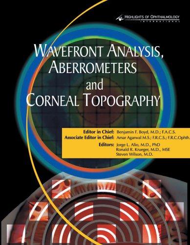 Wavefront Analysis, Aberrometers & Corneal Topography: Boyd, Benjamin F.,