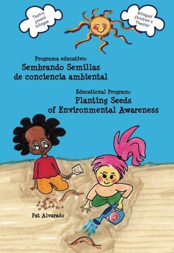 Programa educativo * Educational Program: Sembrando semillas: Pat Alvarado
