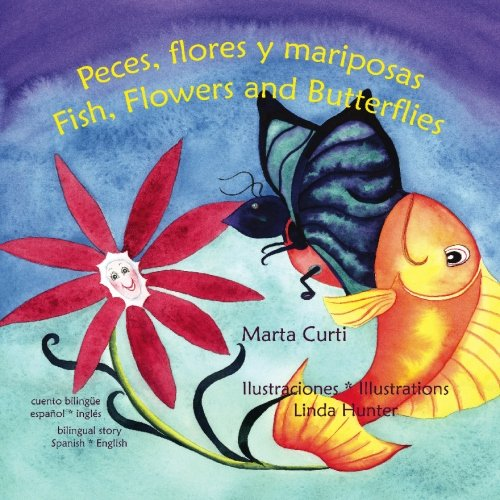 Peces, flores y mariposas: Fish, Flowers and Butterflies (Spanish and English Edition): Marta Curti
