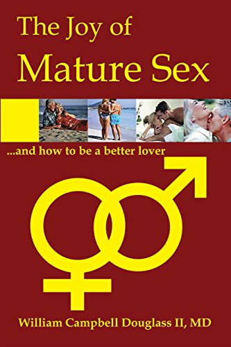 The Joy of Mature Sex and How to be a Better Lover.: Douglass, William Campbell